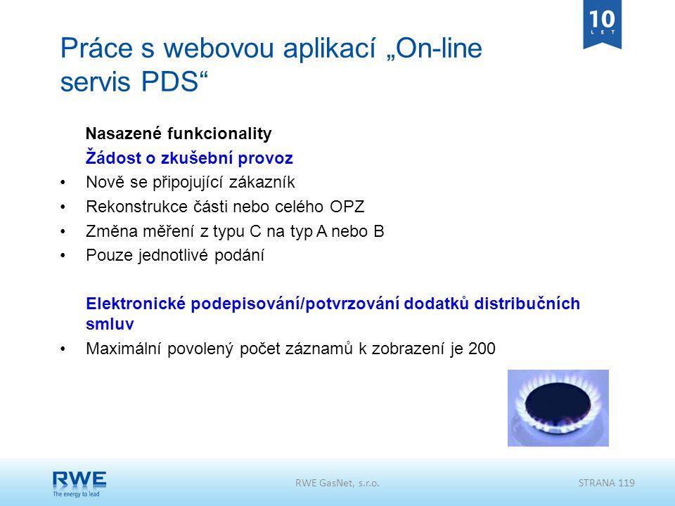 """RWE GasNet, s.r.o.STRANA 119 Práce s webovou aplikací """"On-line servis PDS"""" Nasazené funkcionality Žádost o zkušební provoz Nově se připojující zákazní"""