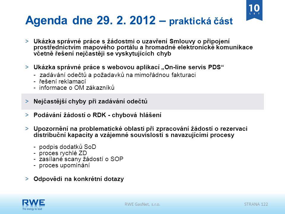 RWE GasNet, s.r.o.STRANA 122 Agenda dne 29. 2. 2012 – praktická část >Ukázka správné práce s žádostmi o uzavření Smlouvy o připojení prostřednictvím m