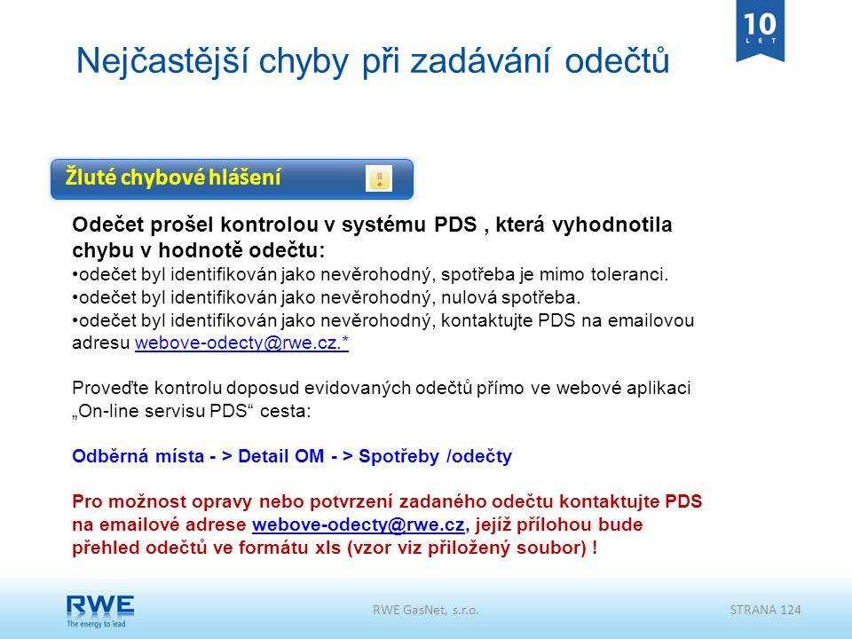 RWE GasNet, s.r.o.STRANA 124 Nejčastější chyby při zadávání odečtů Odečet prošel kontrolou v systému PDS, která vyhodnotila chybu v hodnotě odečtu: od