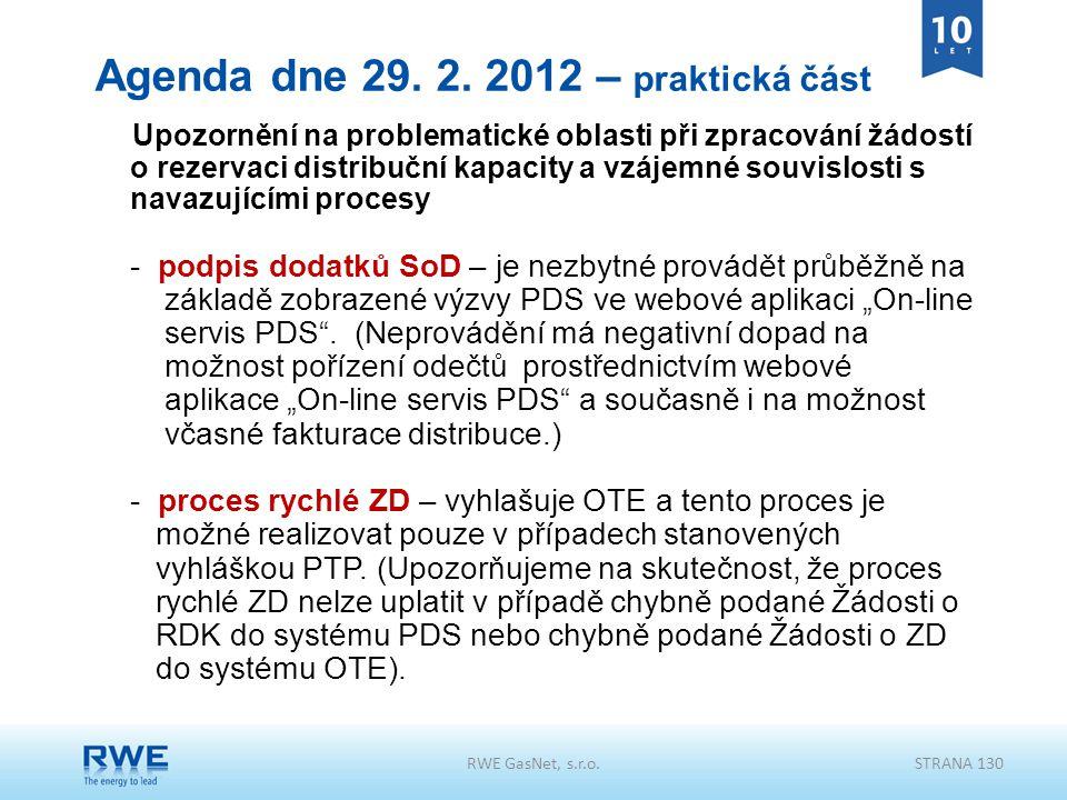 RWE GasNet, s.r.o.STRANA 130 Agenda dne 29. 2. 2012 – praktická část Upozornění na problematické oblasti při zpracování žádostí o rezervaci distribučn