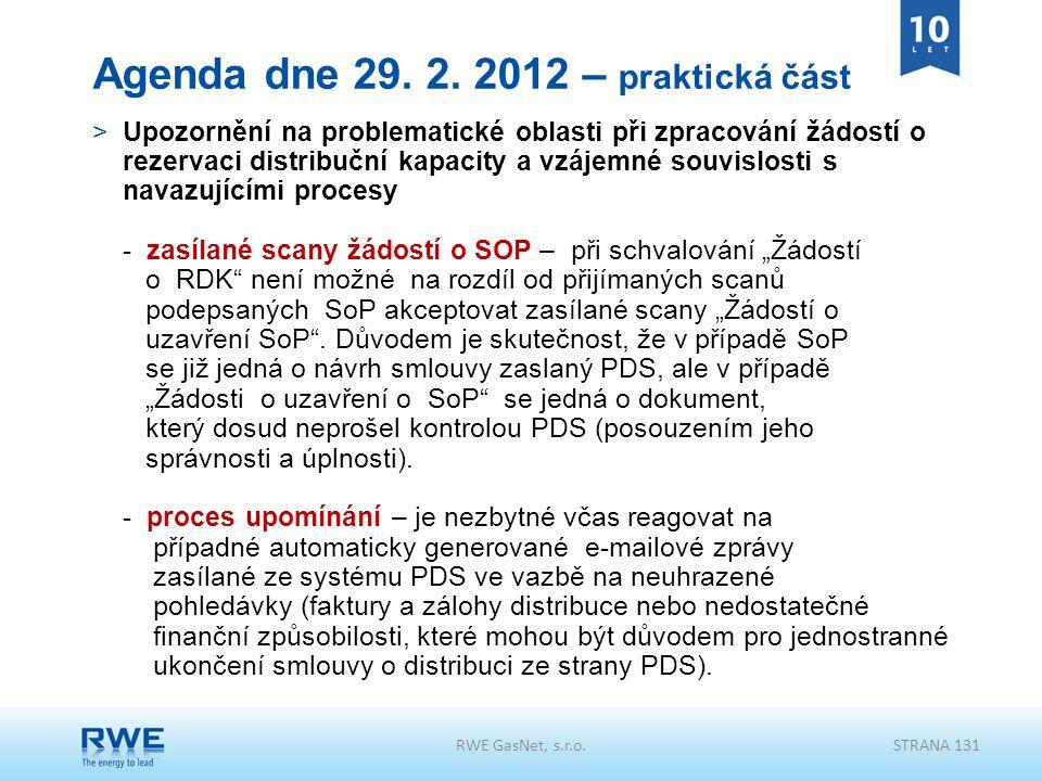 RWE GasNet, s.r.o.STRANA 131 Agenda dne 29. 2. 2012 – praktická část >Upozornění na problematické oblasti při zpracování žádostí o rezervaci distribuč