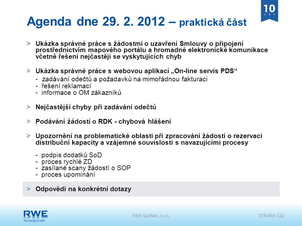 RWE GasNet, s.r.o.STRANA 132 Agenda dne 29. 2. 2012 – praktická část >Ukázka správné práce s žádostmi o uzavření Smlouvy o připojení prostřednictvím m