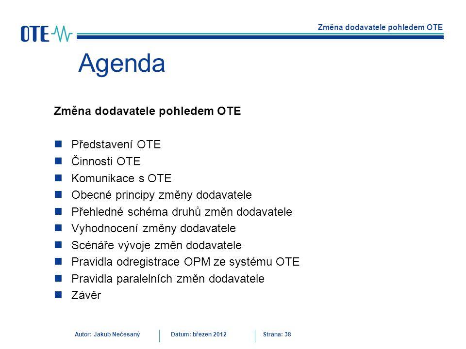 Změna dodavatele pohledem OTE Autor: Jakub NečesanýDatum: březen 2012 Strana: 38 Agenda Změna dodavatele pohledem OTE Představení OTE Činnosti OTE Kom