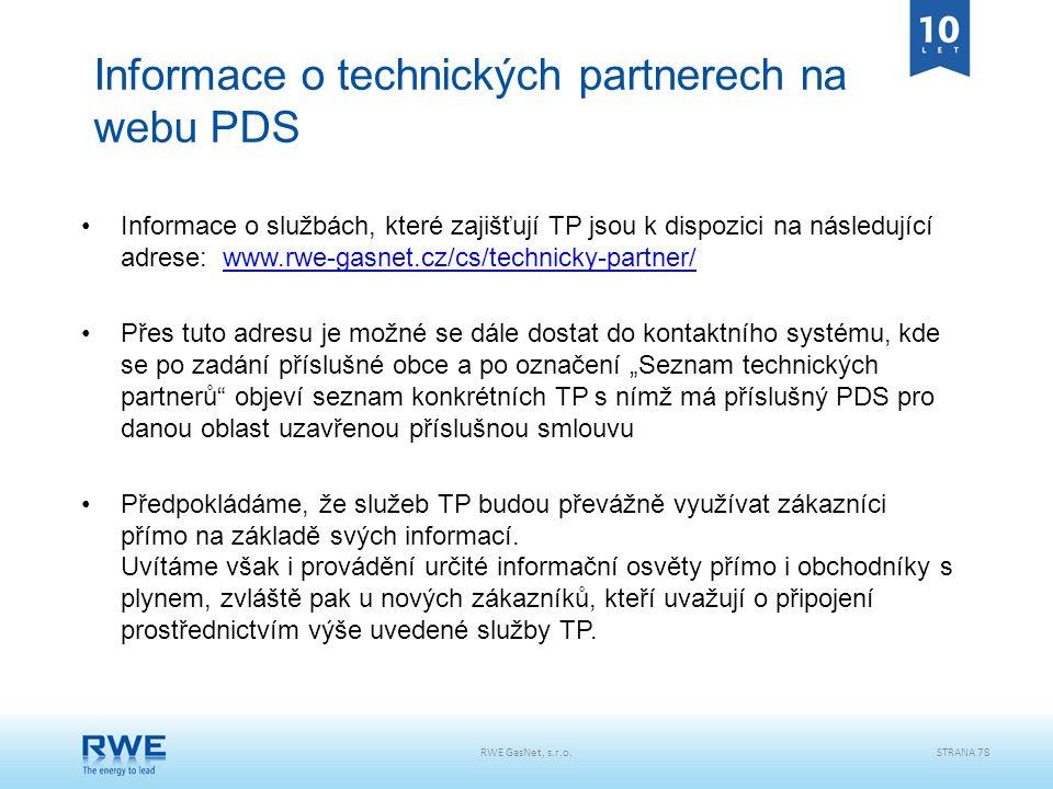 Informace o technických partnerech na webu PDS Informace o službách, které zajišťují TP jsou k dispozici na následující adrese: www.rwe-gasnet.cz/cs/t