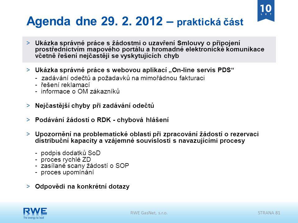 RWE GasNet, s.r.o.STRANA 81 Agenda dne 29. 2. 2012 – praktická část >Ukázka správné práce s žádostmi o uzavření Smlouvy o připojení prostřednictvím ma