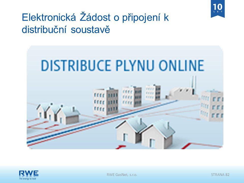 Elektronická Žádost o připojení k distribuční soustavě RWE GasNet, s.r.o.STRANA 82