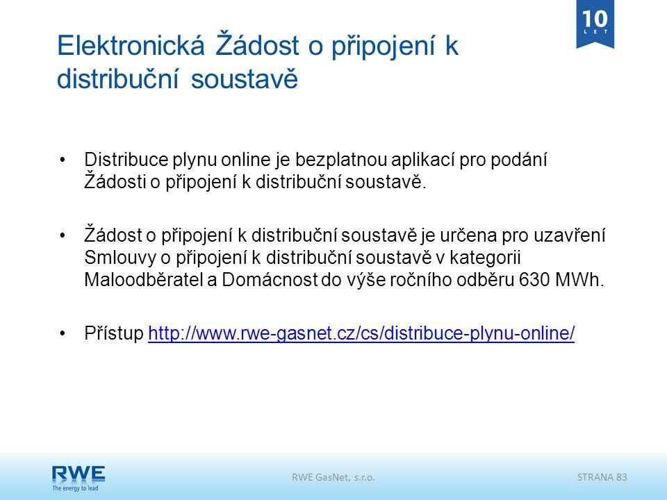 Elektronická Žádost o připojení k distribuční soustavě Distribuce plynu online je bezplatnou aplikací pro podání Žádosti o připojení k distribuční sou