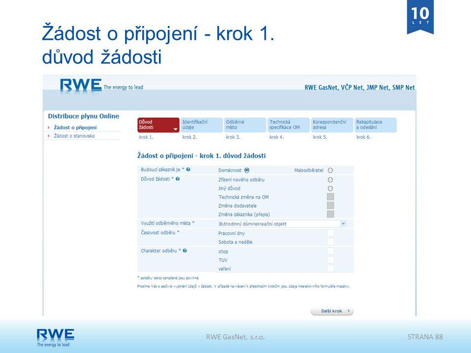 Žádost o připojení - krok 1. důvod žádosti RWE GasNet, s.r.o.STRANA 88