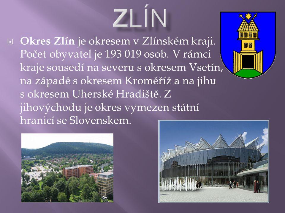  Okres Zlín je okresem v Zlínském kraji. Počet obyvatel je 193 019 osob. V rámci kraje sousedí na severu s okresem Vsetín, na západě s okresem Kroměř