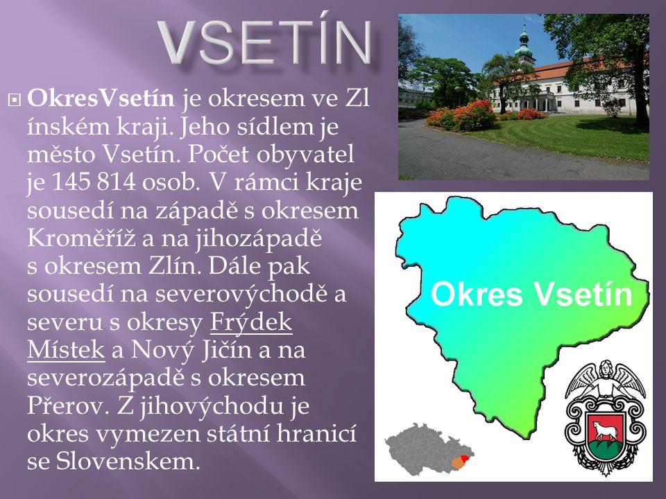  OkresVsetín je okresem ve Zl ínském kraji. Jeho sídlem je město Vsetín. Počet obyvatel je 145 814 osob. V rámci kraje sousedí na západě s okresem Kr