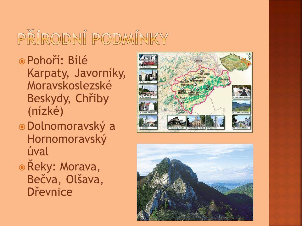  Pohoří: Bílé Karpaty, Javorníky, Moravskoslezské Beskydy, Chřiby (nízké)  Dolnomoravský a Hornomoravský úval  Řeky: Morava, Bečva, Olšava, Dřevnice