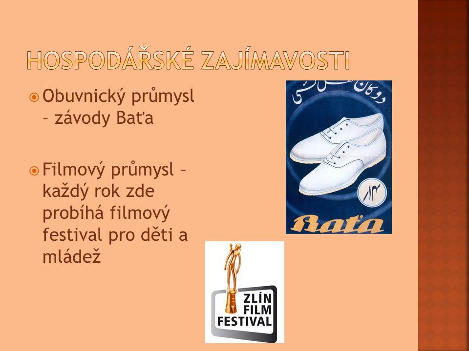  Obuvnický průmysl – závody Baťa  Filmový průmysl – každý rok zde probíhá filmový festival pro děti a mládež