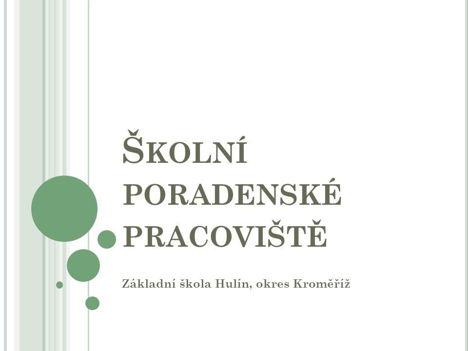 Š KOLNÍ PORADENSKÉ PRACOVIŠTĚ Základní škola Hulín, okres Kroměříž