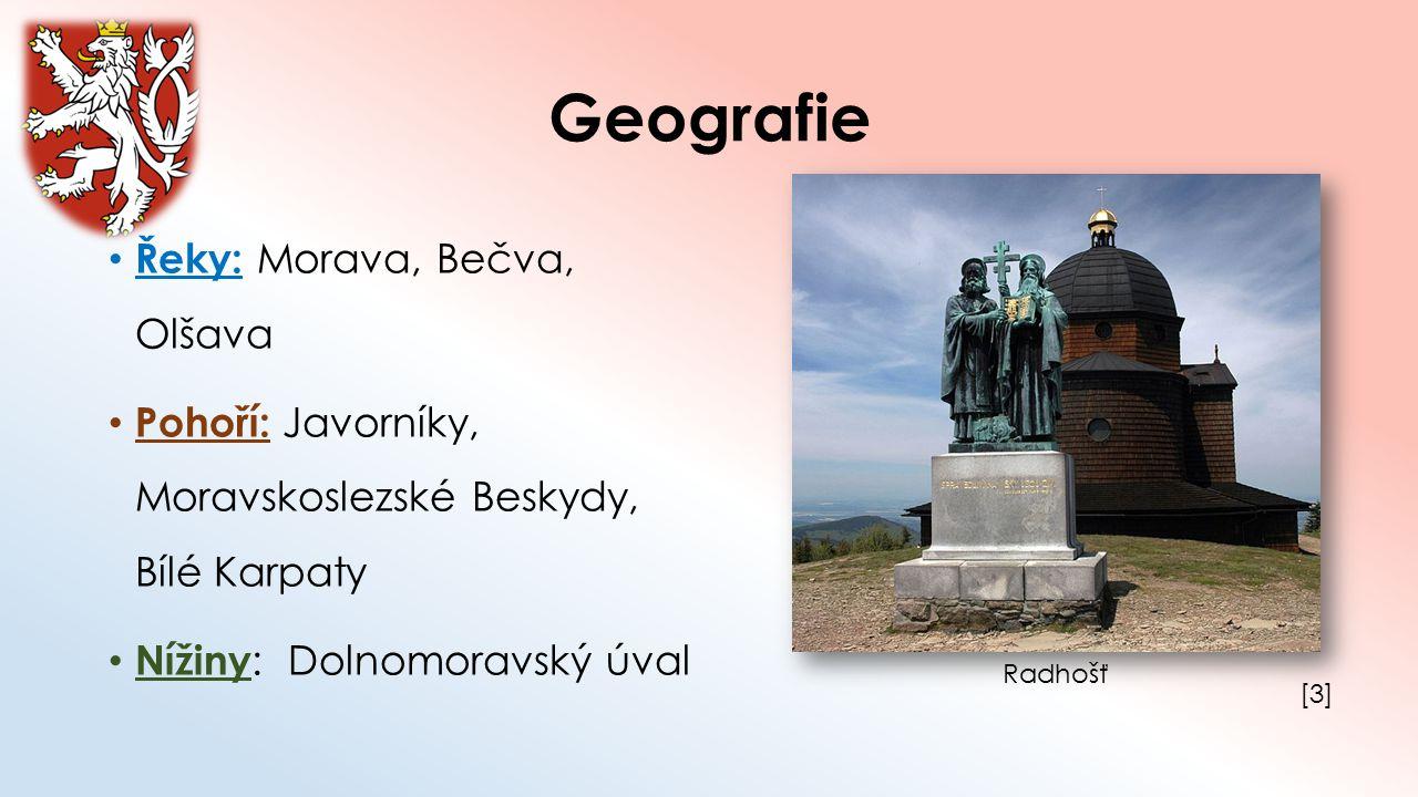Geografie Řeky: Morava, Bečva, Olšava Pohoří: Javorníky, Moravskoslezské Beskydy, Bílé Karpaty Nížiny : Dolnomoravský úval [3][3] Radhošť