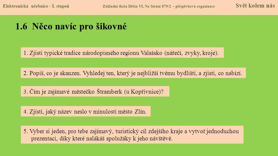 1.6 Něco navíc pro šikovné Elektronická učebnice - I. stupeň Základní škola Děčín VI, Na Stráni 879/2 – příspěvková organizace Svět kolem nás 5. Vyber
