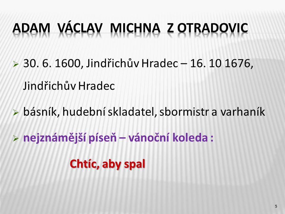  30. 6. 1600, Jindřichův Hradec – 16.