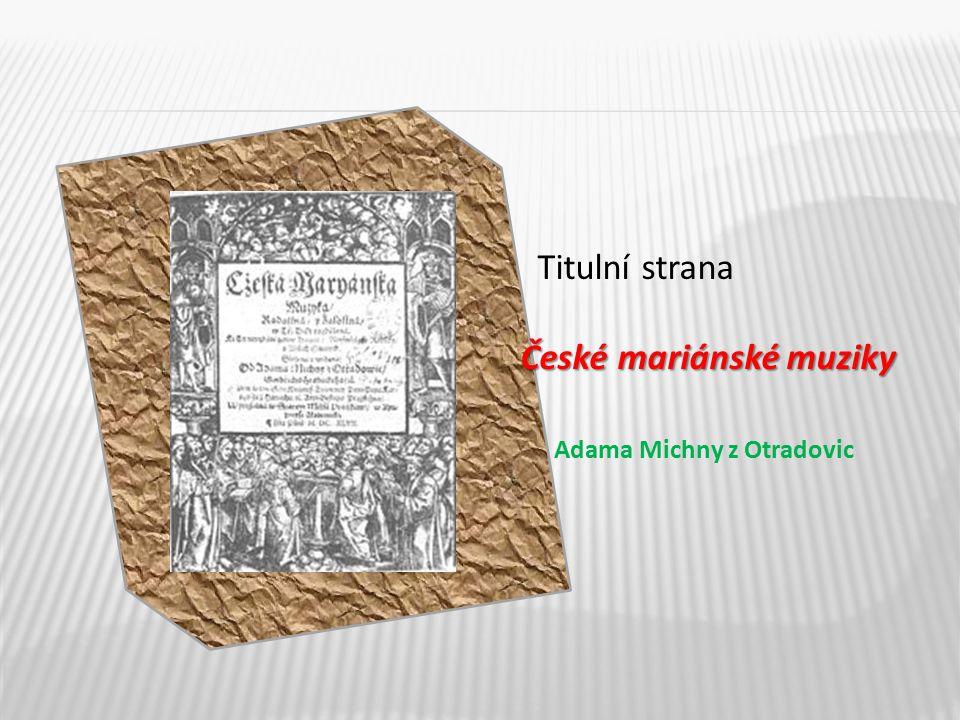 Titulní strana České mariánské muziky Adama Michny z Otradovic