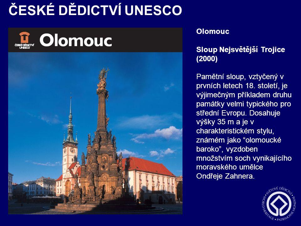 ČESKÉ DĚDICTVÍ UNESCO Olomouc Sloup Nejsvětější Trojice (2000) Pamětní sloup, vztyčený v prvních letech 18. století, je výjimečným příkladem druhu pam