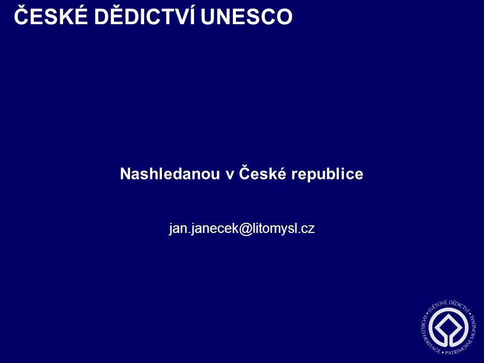 ČESKÉ DĚDICTVÍ UNESCO Nashledanou v České republice jan.janecek@litomysl.cz