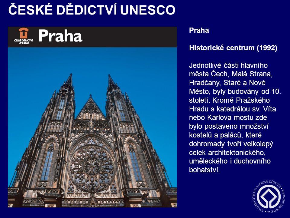 Praha Historické centrum (1992) Jednotlivé části hlavního města Čech, Malá Strana, Hradčany, Staré a Nové Město, byly budovány od 10. století. Kromě P