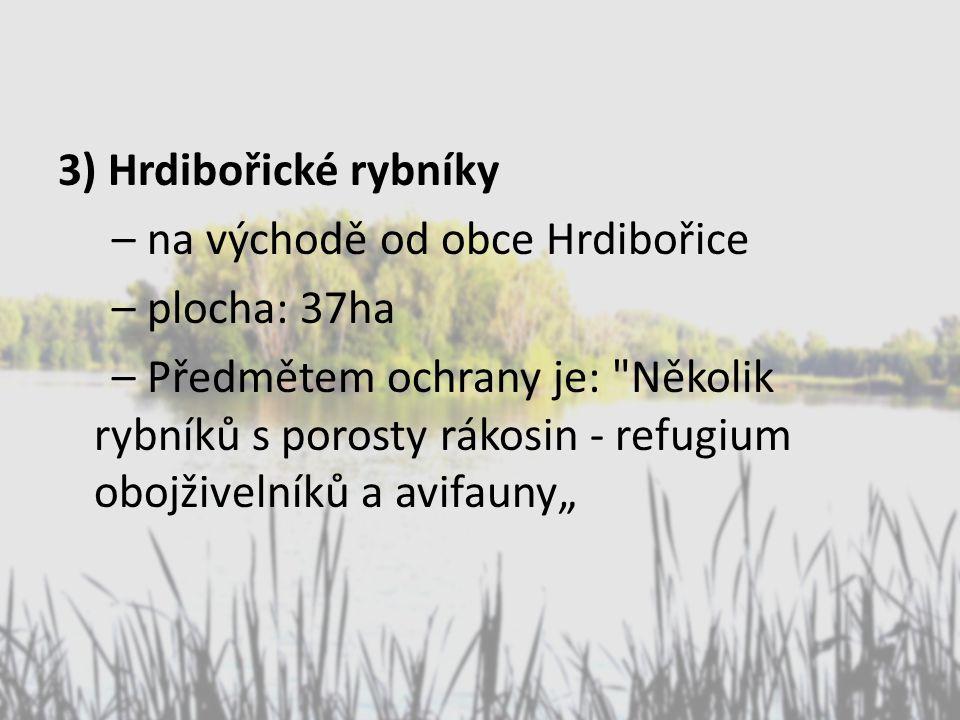 3) Hrdibořické rybníky – na východě od obce Hrdibořice – plocha: 37ha – Předmětem ochrany je: