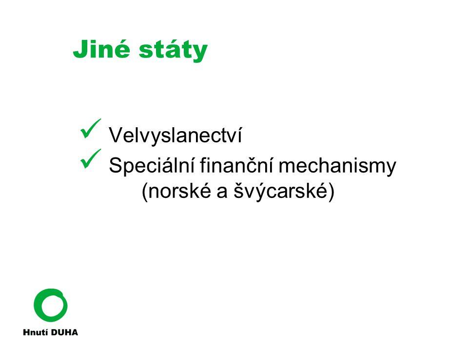 Jiné státy Velvyslanectví Speciální finanční mechanismy (norské a švýcarské)