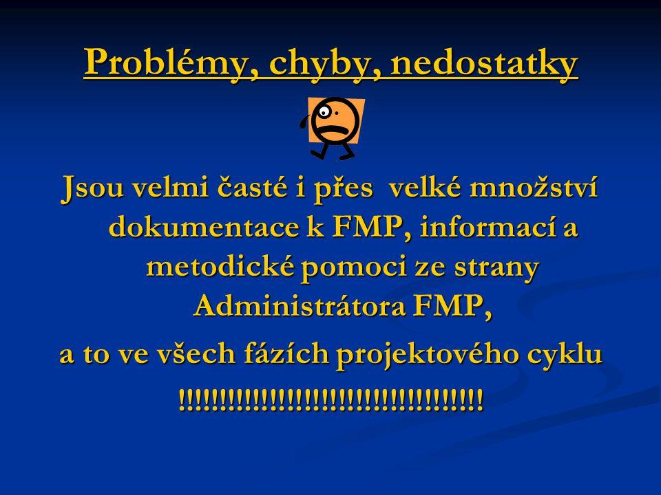 Problémy, chyby, nedostatky Jsou velmi časté i přes velké množství dokumentace k FMP, informací a metodické pomoci ze strany Administrátora FMP, a to
