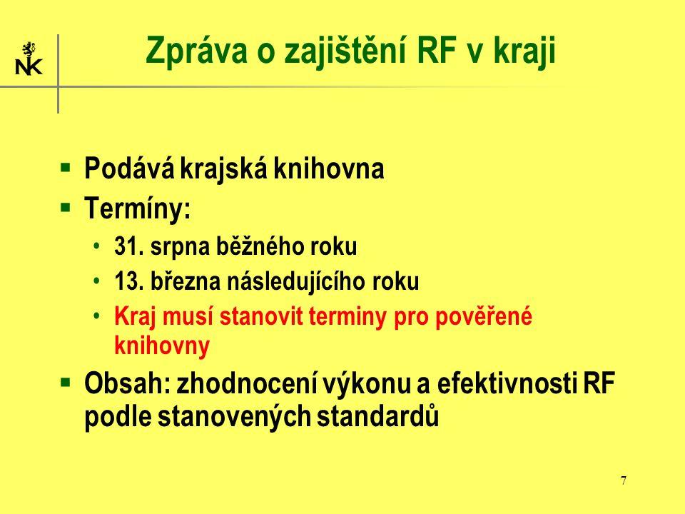 8 Návrh struktury Zprávy  Cíle RF v příslušném roce – formulovány v koncepci RF a ve smlouvách o pověření  Zhodnocení jednotlivých RF – porovnání se standardem a cílem Poradenská a konzultační činnost Statistika, vzdělávání, tvorba VF……  Zpráva o hospodaření s dotací na RF  Statistický výkaz RF Kvantitativní a výkonové ukazatele Ekonomické ukazatele – příjmy a výdaje