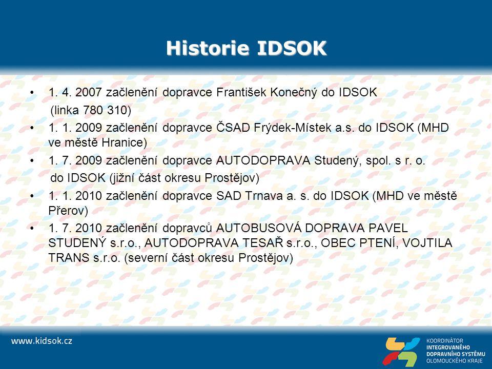 Historie IDSOK 1. 4. 2007 začlenění dopravce František Konečný do IDSOK (linka 780 310) 1. 1. 2009 začlenění dopravce ČSAD Frýdek-Místek a.s. do IDSOK
