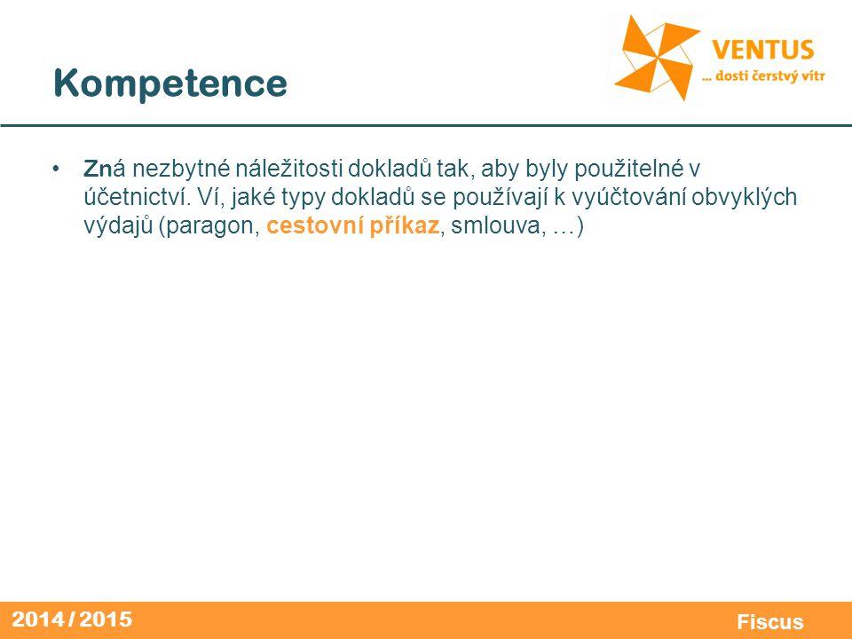 2014 / 2015 Fiscus Kompetence Zn á nezbytné náležitosti dokladů tak, aby byly použitelné v účetnictví.