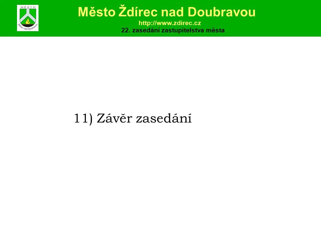 11) Závěr zasedání Město Ždírec nad Doubravou http://www.zdirec.cz 22.