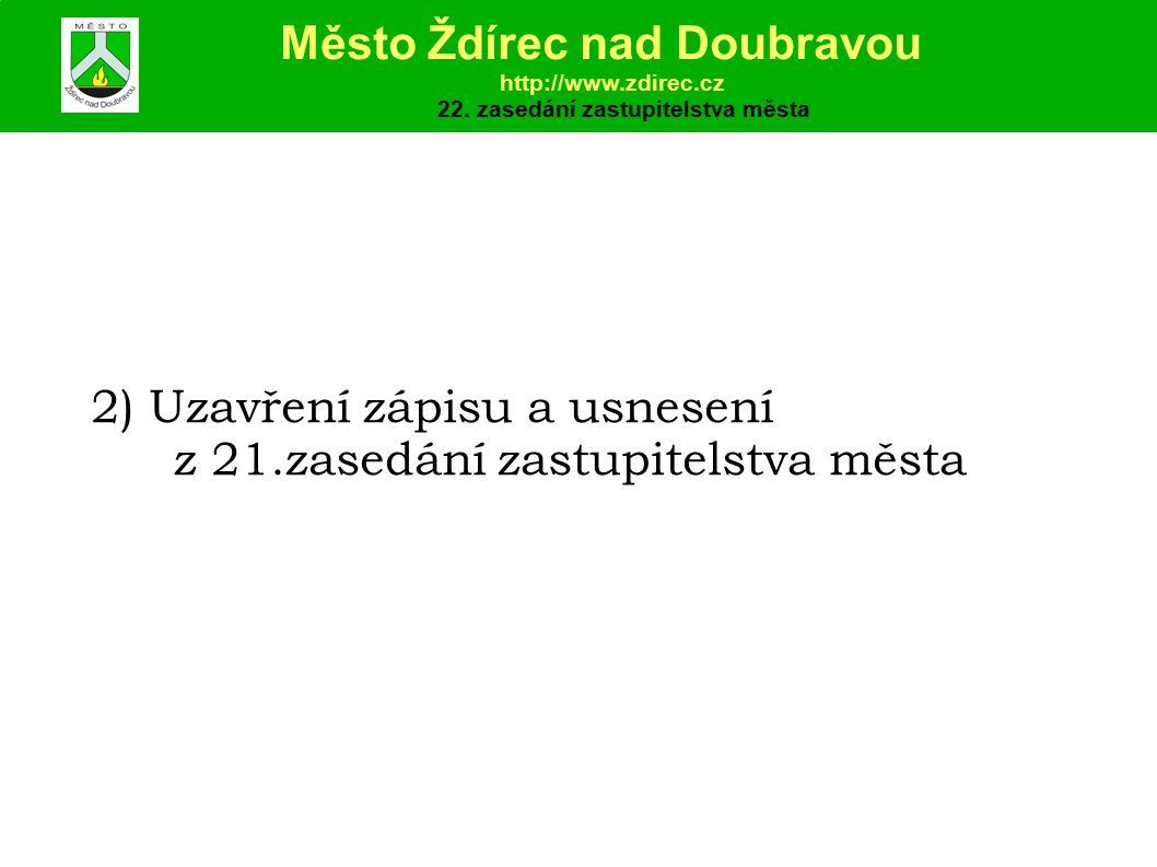 2) Uzavření zápisu a usnesení z 21.zasedání zastupitelstva města Město Ždírec nad Doubravou http://www.zdirec.cz 22.