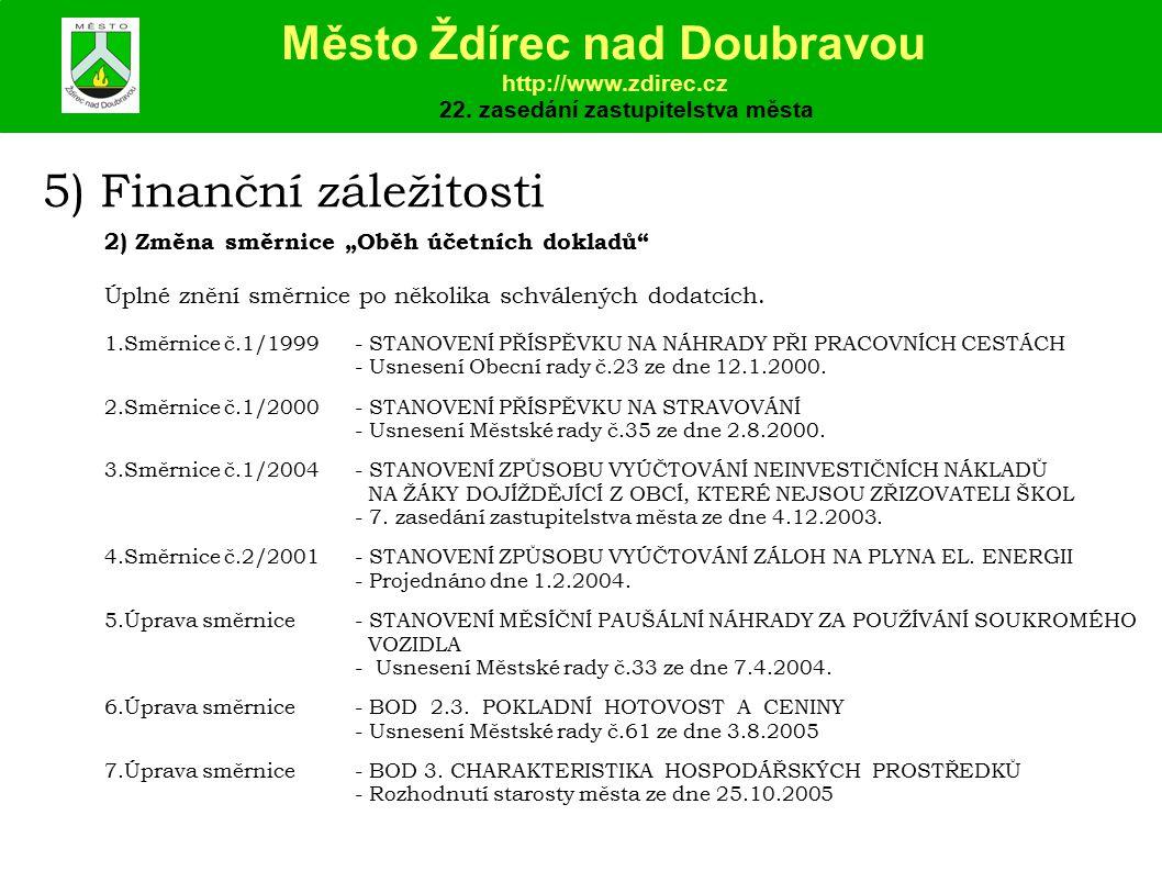 """5) Finanční záležitosti 2) Změna směrnice """"Oběh účetních dokladů Úplné znění směrnice po několika schválených dodatcích."""