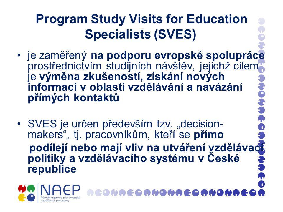 Program Study Visits for Education Specialists (SVES) je zaměřený na podporu evropské spolupráce prostřednictvím studijních návštěv, jejichž cílem je výměna zkušeností, získání nových informací v oblasti vzdělávání a navázání přímých kontaktů SVES je určen především tzv.