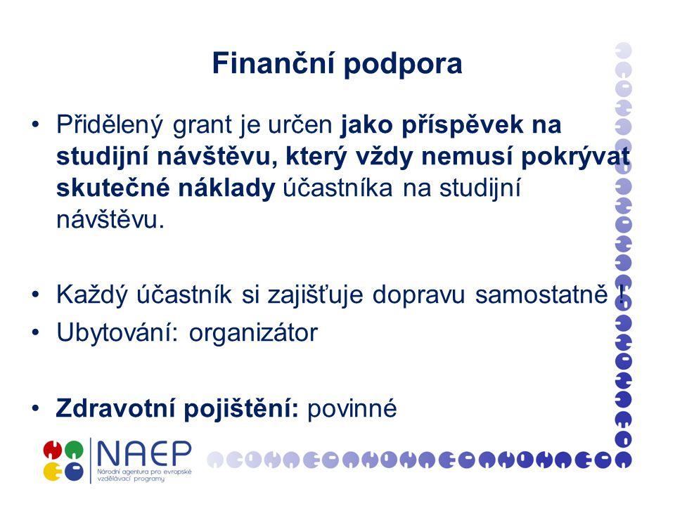 Finanční podpora Přidělený grant je určen jako příspěvek na studijní návštěvu, který vždy nemusí pokrývat skutečné náklady účastníka na studijní návštěvu.