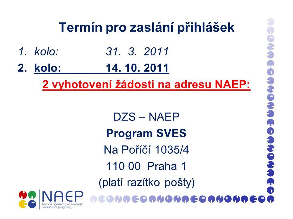 Termín pro zaslání přihlášek 1.kolo: 31. 3. 2011 2.kolo: 14.
