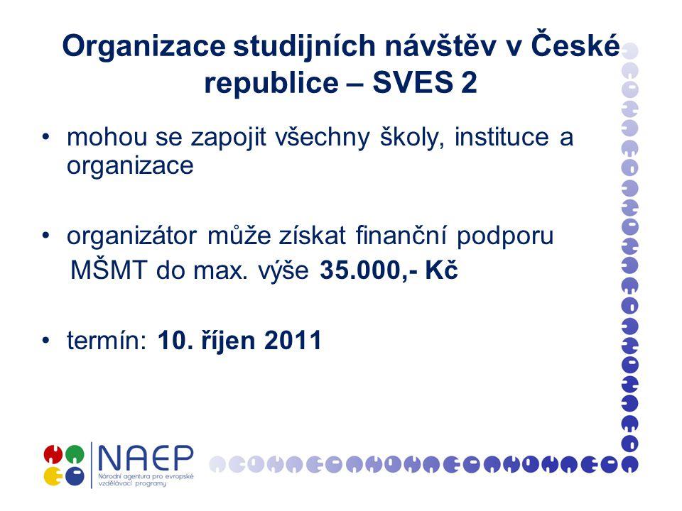 Organizace studijních návštěv v České republice – SVES 2 mohou se zapojit všechny školy, instituce a organizace organizátor může získat finanční podporu MŠMT do max.