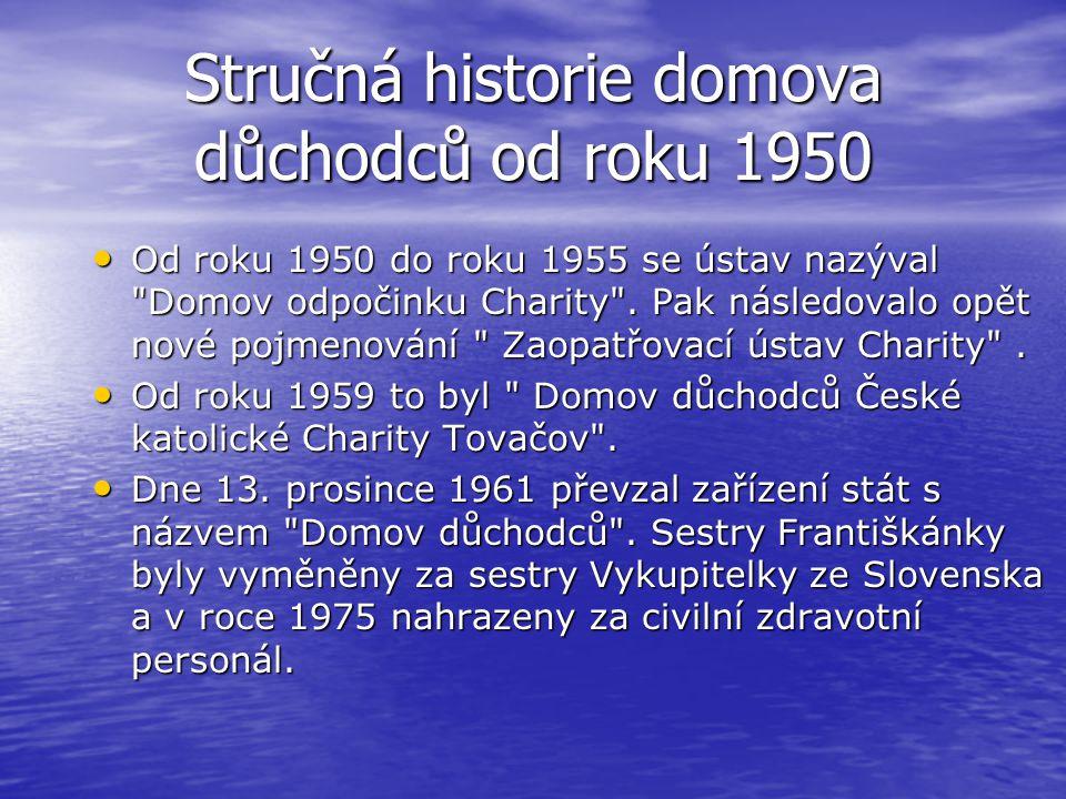 Stručná historie domova důchodců od roku 1950 Od roku 1950 do roku 1955 se ústav nazýval