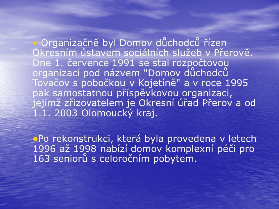 Organizačně byl Domov důchodců řízen Okresním ústavem sociálních služeb v Přerově. Dne 1. července 1991 se stal rozpočtovou organizací pod názvem