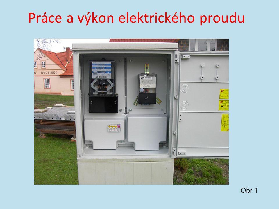 Práce a výkon elektrického proudu Obr.1