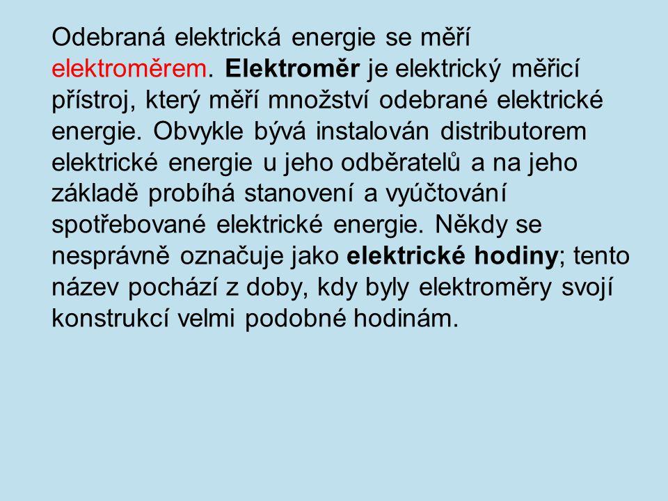 Odebraná elektrická energie se měří elektroměrem.