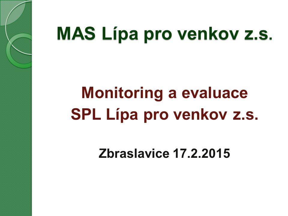 MAS Lípa pro venkov z.s. Monitoring a evaluace SPL Lípa pro venkov z.s. Zbraslavice 17.2.2015