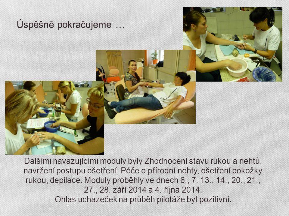 Úspěšně pokračujeme … Dalšími navazujícími moduly byly Zhodnocení stavu rukou a nehtů, navržení postupu ošetření; Péče o přírodní nehty, ošetření pokožky rukou, depilace.