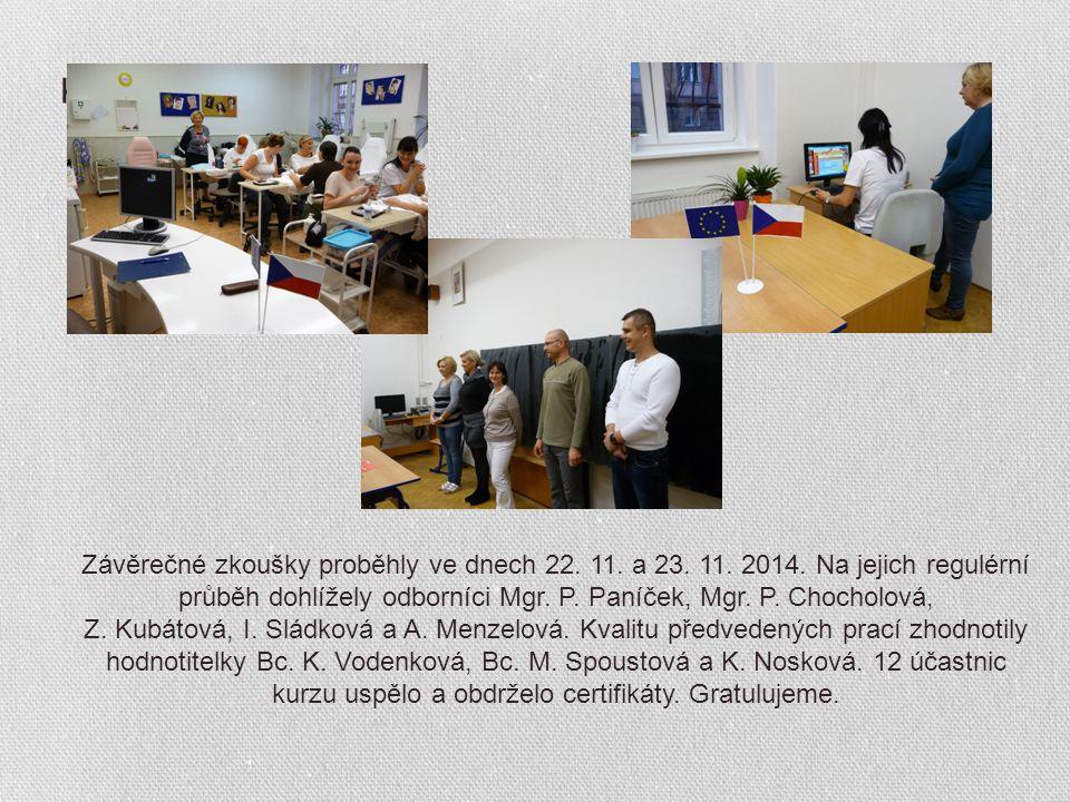 Končíme … Závěrečné zkoušky proběhly ve dnech 22. 11.