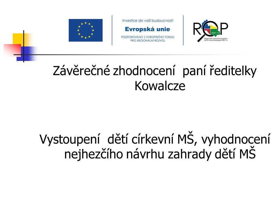 Závěrečné zhodnocení paní ředitelky Kowalcze Vystoupení dětí církevní MŠ, vyhodnocení nejhezčího návrhu zahrady dětí MŠ