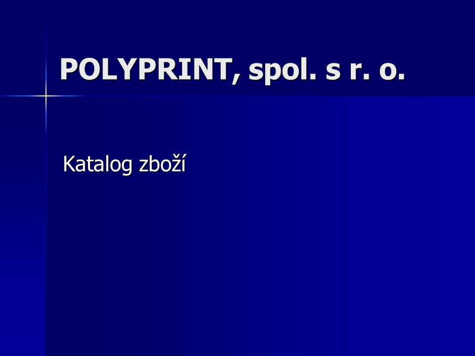 POLYPRINT, spol. s r. o. Katalog zboží