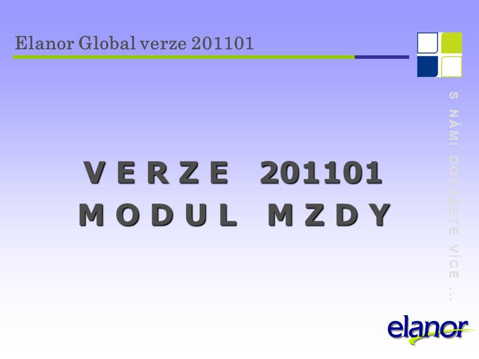 S NÁMI DOKÁŽETE VÍCE... Elanor Global verze 201101 V E R Z E 201101 M O D U L M Z D Y