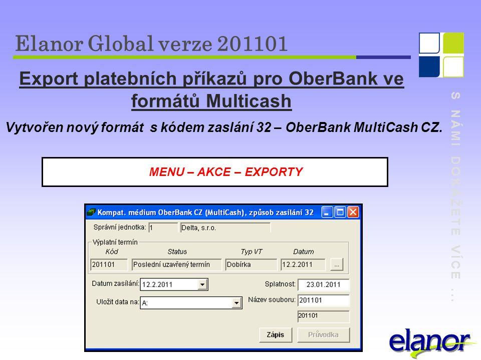 S NÁMI DOKÁŽETE VÍCE... Export platebních příkazů pro OberBank ve formátů Multicash Vytvořen nový formát s kódem zaslání 32 – OberBank MultiCash CZ. E