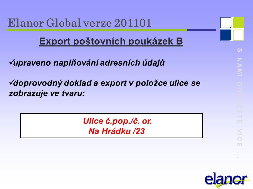 S NÁMI DOKÁŽETE VÍCE... Export poštovních poukázek B upraveno naplňování adresních údajů doprovodný doklad a export v položce ulice se zobrazuje ve tv