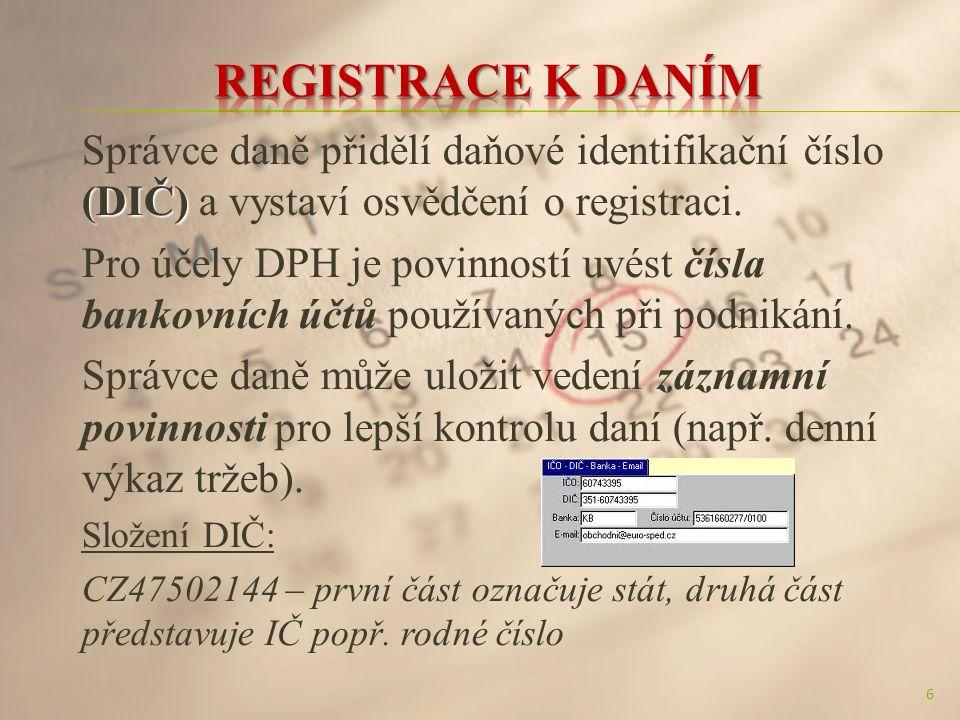(DIČ) Správce daně přidělí daňové identifikační číslo (DIČ) a vystaví osvědčení o registraci.